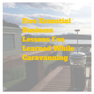 Business Lessons from Caravanning